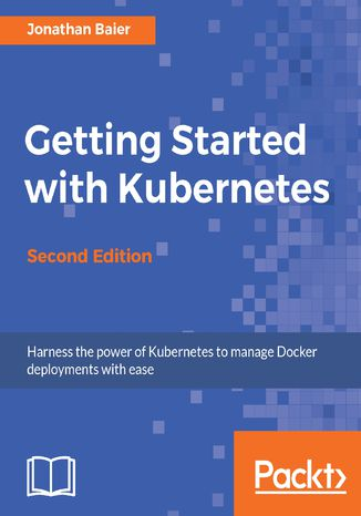 Okładka książki/ebooka Getting Started with Kubernetes - Second Edition
