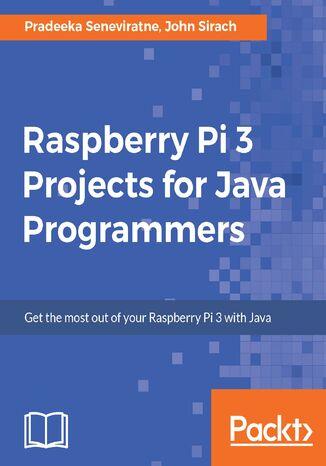 Okładka książki Raspberry Pi 3 Projects for Java Programmers
