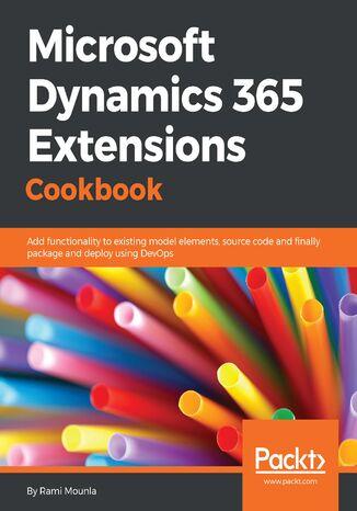 Okładka książki/ebooka Microsoft Dynamics 365 Extensions Cookbook