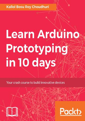 Okładka książki/ebooka Learn Arduino Prototyping in 10 days