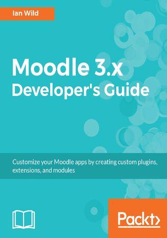Okładka książki Moodle 3.x Developer's Guide