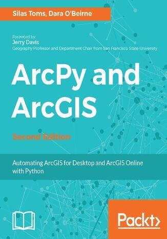 Okładka książki/ebooka ArcPy and ArcGIS - Second Edition