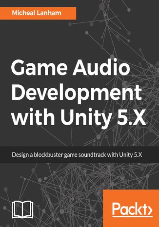 Okładka książki Game Audio Development with Unity 5.X