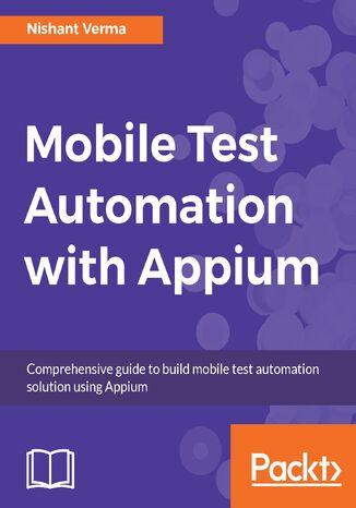 Okładka książki/ebooka Mobile Test Automation with Appium
