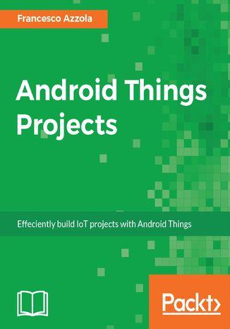 Okładka książki/ebooka Android Things Projects