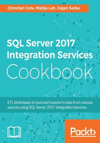 Okładka książki/ebooka SQL Server 2017 Integration Services Cookbook