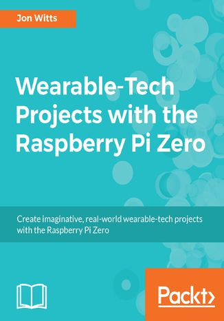 Okładka książki/ebooka Wearable-Tech Projects with the Raspberry Pi Zero