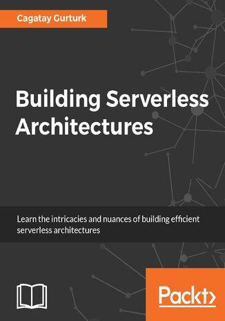 Okładka książki/ebooka Building Serverless Architectures