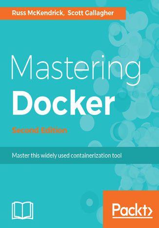Okładka książki/ebooka Mastering Docker - Second Edition