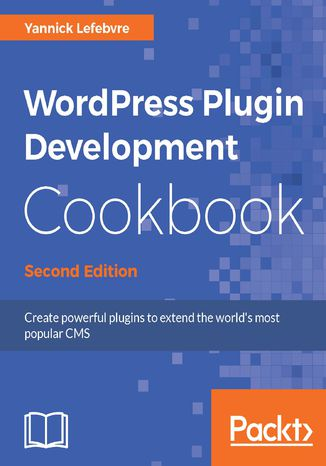 Okładka książki/ebooka WordPress Plugin Development Cookbook - Second Edition