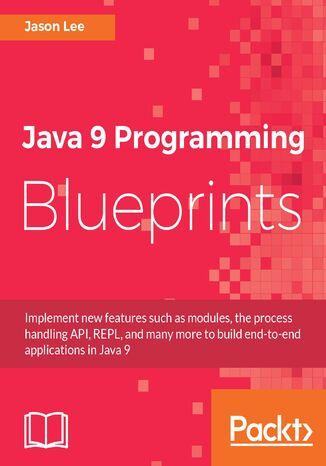 Okładka książki/ebooka Java 9 Programming Blueprints