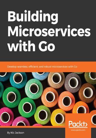 Okładka książki/ebooka Building Microservices with Go