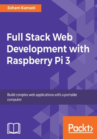 Okładka książki/ebooka Full Stack Web Development with Raspberry Pi 3