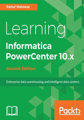 Okładka książki Learning Informatica PowerCenter 10.x - Second Edition