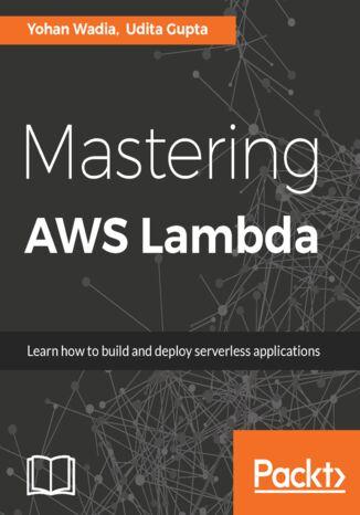Okładka książki Mastering AWS Lambda