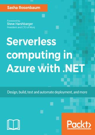 Okładka książki/ebooka Serverless computing in Azure with .NET