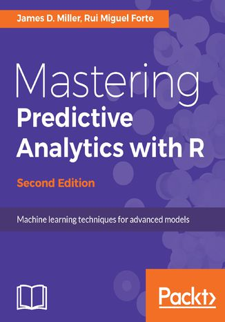 Okładka książki/ebooka Mastering Predictive Analytics with R - Second Edition