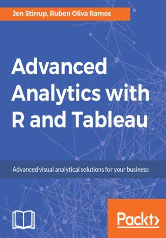 Okładka książki/ebooka Advanced Analytics with R and Tableau
