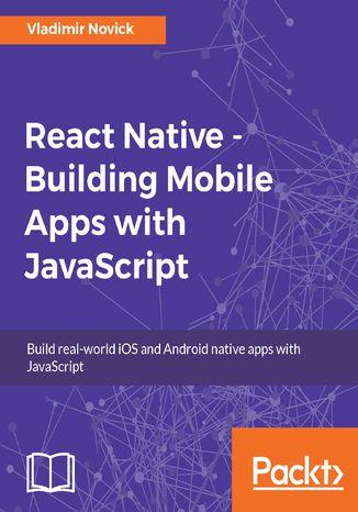 Okładka książki/ebooka React Native - Building Mobile Apps with JavaScript