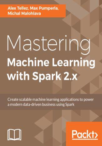 Okładka książki/ebooka Mastering Machine Learning with Spark 2.x