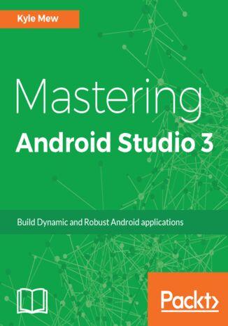 Okładka książki/ebooka Mastering Android Studio 3