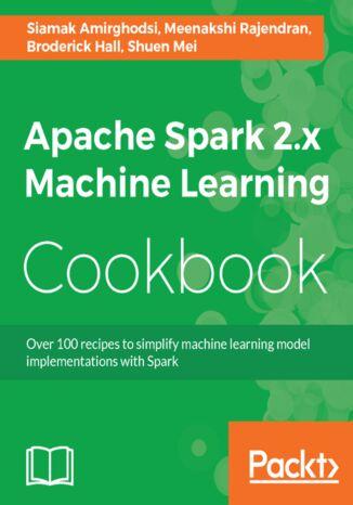 Okładka książki/ebooka Apache Spark 2.x Machine Learning Cookbook