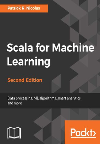 Okładka książki/ebooka Scala for Machine Learning - Second Edition