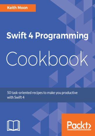 Okładka książki/ebooka Swift 4 Programming Cookbook