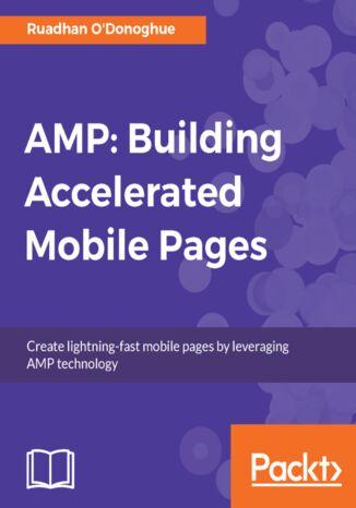 Okładka książki/ebooka AMP: Building Accelerated Mobile Pages