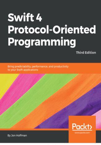 Okładka książki/ebooka Swift 4 Protocol-Oriented Programming - Third Edition