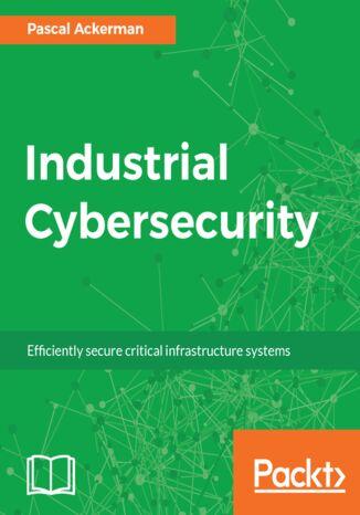 Okładka książki Industrial Cybersecurity