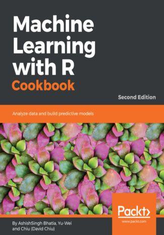 Okładka książki/ebooka Machine Learning with R Cookbook - Second Edition