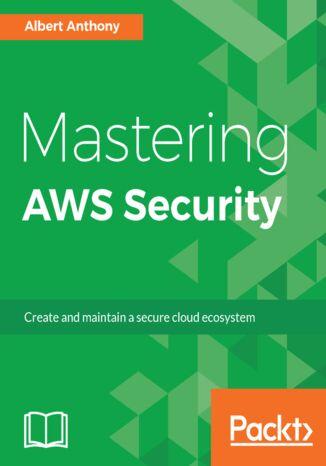 Okładka książki/ebooka Mastering AWS Security