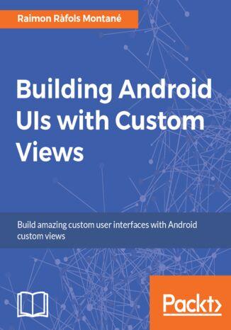Okładka książki/ebooka Building Android UIs with Custom Views