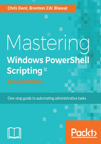 Okładka książki/ebooka Mastering Windows PowerShell Scripting - Second Edition