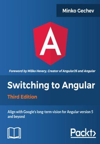 Okładka książki/ebooka Switching to Angular - Third Edition