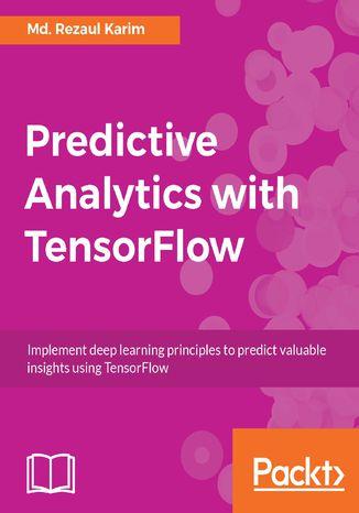 Okładka książki/ebooka Predictive Analytics with TensorFlow