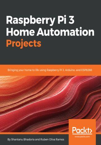 Okładka książki/ebooka Raspberry Pi 3 Home Automation Projects