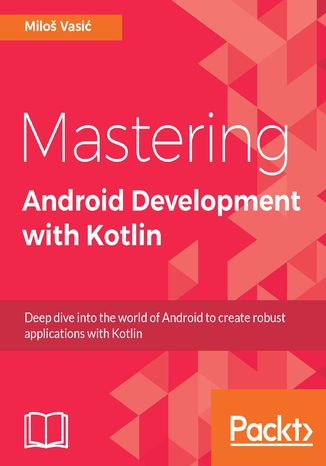 Okładka książki/ebooka Mastering Android Development with Kotlin