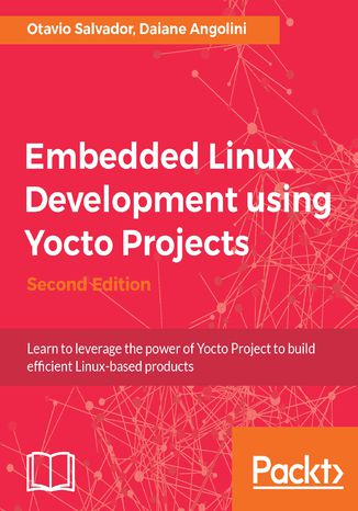 Okładka książki/ebooka Embedded Linux Development using Yocto Projects - Second Edition