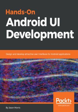 Okładka książki/ebooka Hands-On Android UI Development