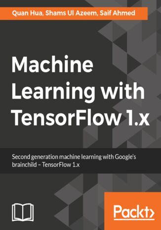 Okładka książki/ebooka Machine Learning with TensorFlow 1.x