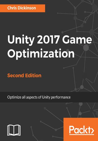 Okładka książki Unity 2017 Game Optimization - Second Edition
