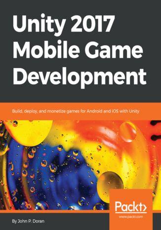 Okładka książki/ebooka Unity 2017 Mobile Game Development