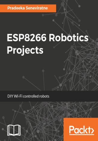 Okładka książki/ebooka ESP8266 Robotics Projects
