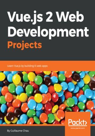 Okładka książki/ebooka Vue.js 2 Web Development Projects