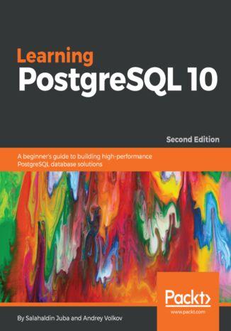 Okładka książki/ebooka Learning PostgreSQL 10 - Second Edition