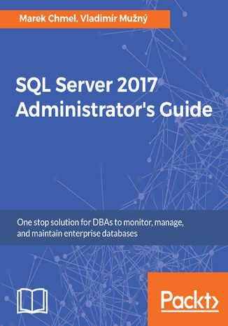Okładka książki/ebooka SQL Server 2017 Administrator's Guide