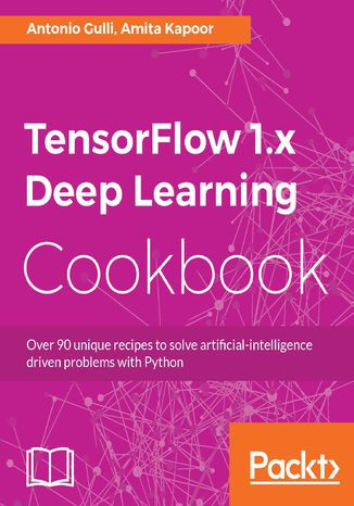 Okładka książki/ebooka TensorFlow 1.x Deep Learning Cookbook