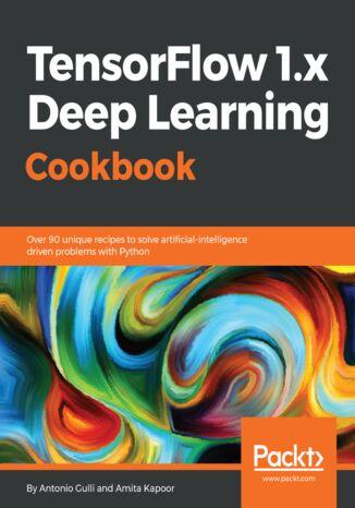 Okładka książki TensorFlow 1.x Deep Learning Cookbook